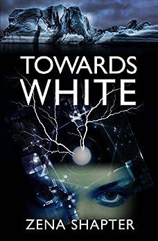 Towards White by [Shapter, Zena]
