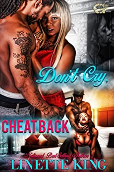 DON'T CRY CHEAT BACK by [ KING , LINETTE ]