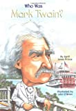 Who Was Mark Twain?: Who Was? (Who Was...?)