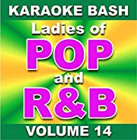 Karaoke Bash: Ladies of POP and R&B - Vol. 14【CD】 [並行輸入品]