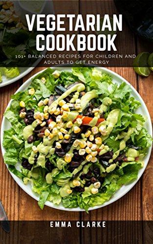 Vegetarian Cookbook: 101+ Bala...