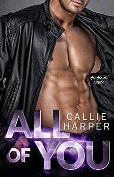 All of You: A MC Biker Romance (All In) by [Harper, Callie]