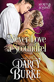 Never Love a Scoundrel (Secrets & Scandals Book 5) by [Burke, Darcy]