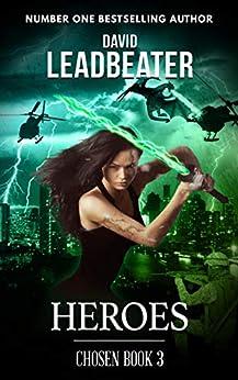 Heroes (Chosen Book 3) by [Leadbeater, David]