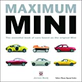 Maximum Mini: The essential book of cars based on the original Mini (Veloce Classic Reprint Series)