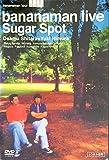 bananaman live Sugar Spot [DVD]