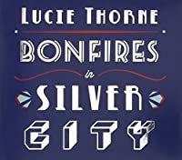 Bonfires in Silver City by Lucie Thorne