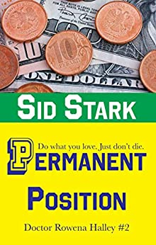 Permanent Position (Doctor Rowena Halley Book 2) by [Stark, Sid]