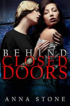 Behind Closed Doors by [Stone, Anna]