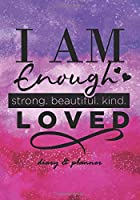 """I am enough Diary and Planner: 7"""" x 10"""" diary and planner for women with motivational quote. To-do list, appointments, food planner, notes. 210 lined pages"""