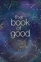 The Book of Good: Constellation: A journal to help you find the good in each day