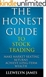The Honest Guide to Stock Trading: Make Market-Beating Returns. Achieve Long-Term Wealth. (English Edition)