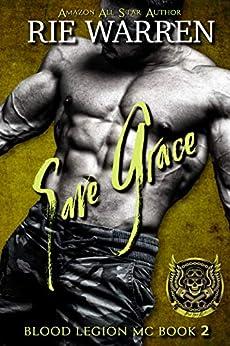 Save Grace (Blood Legion MC Book 2) by [Warren, Rie]