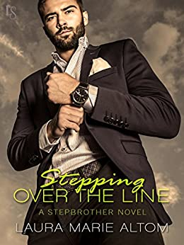 Stepping Over the Line: A Shamed Novel by [Altom, Laura Marie]