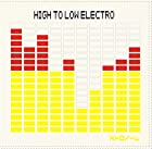 HIGH TO LOW ELECTRO(初回限定盤)(DVD付)()