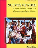 Nuevos Mundos: Lectura, cultura y comunicaci?n / Curso de espa?ol para bilingües (Nuevos Mundos/New World)