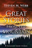Great Stories from the Mountain: 8 Expansive Short Stories