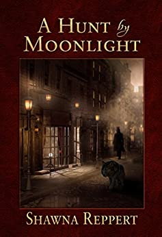 A Hunt By Moonlight (Werewolves and Gaslight Book 1) by [Reppert, Shawna]