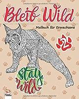 Bleib Wild 2: Malbuch fuer Erwachsene (Mandalas) – Band 2 - Anti-Stress - 27 Bilder zum Ausmalen