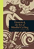 New Balance スポーツ Einstein and the Art of Mindful Cycling: Achieving Balance in the Modern World (Mindfulness)