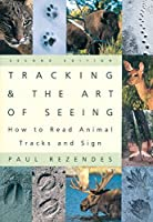 Tracking and the Art of Seeing: How to Read Animal Tracks and Sign by Paul Rezendes(1999-03-24)