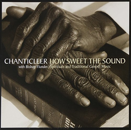 How Sweet the Sound: Spirituals & Traditional Gosp