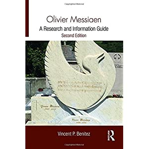 Olivier Messiaen: A Research and Information Guide (Routledge Music Bibliographies)