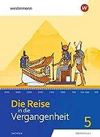 Die Reise in die Vergangenheit 5. Schuelerband. Sachsen: Ausgabe 2020