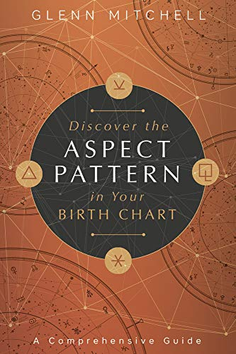 Discover the Aspect Pattern in Your Birth Chart: A Comprehensive Guide (English Edition)