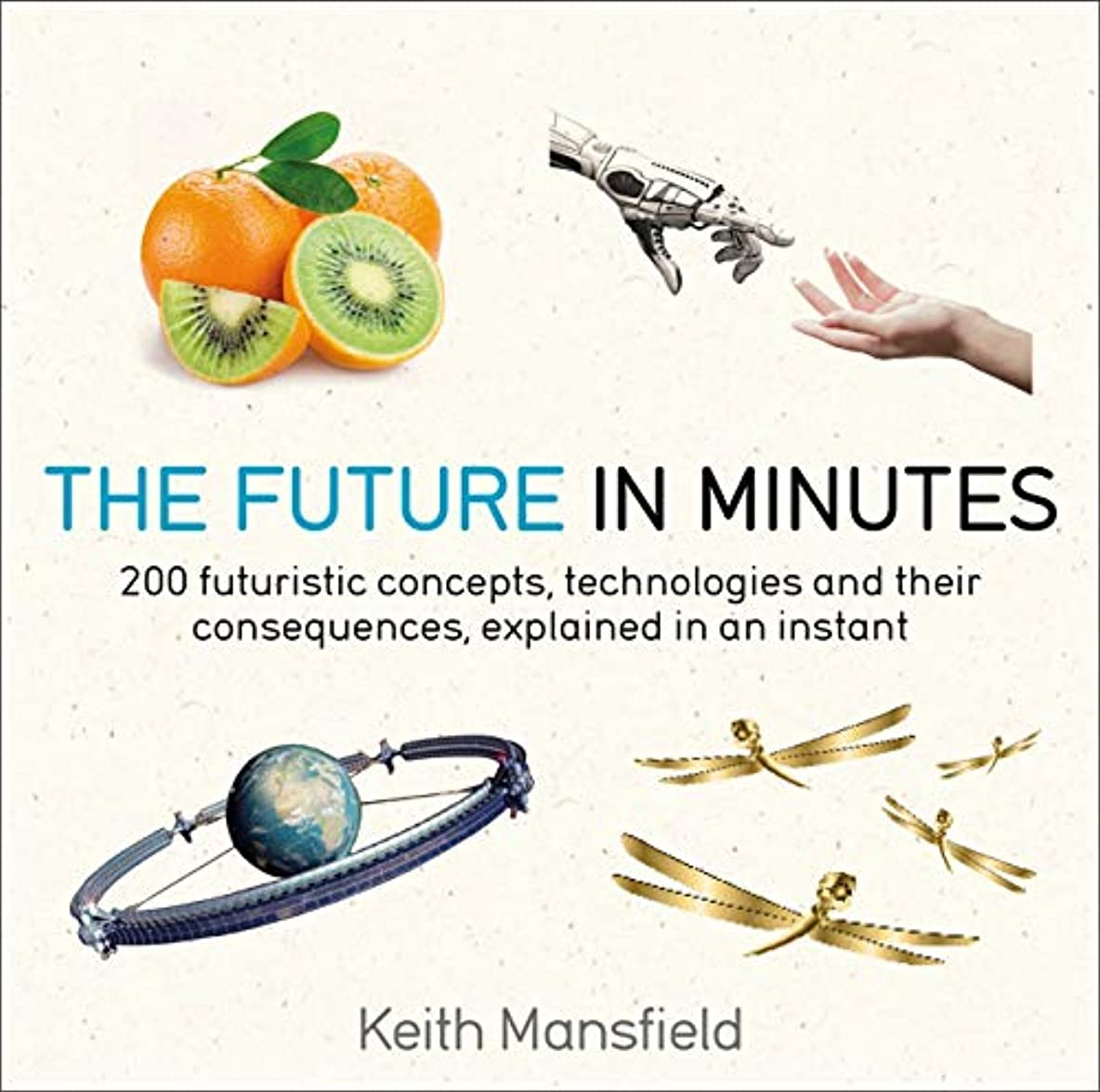 The Future in Minutes (English Edition)