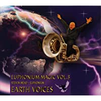 ユーフォニアム・マジック Vol. 3:アース・ヴォイス Euphonium Magic Vol. 3: Earth Voices