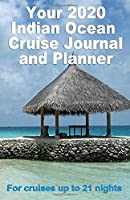 Your 2020 Indian Ocean Cruise Journal and Planner: lete, handbag size, paperback book for your dream cruise for up to 21 nights - design 2
