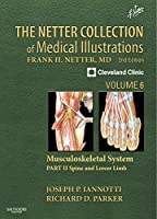 The Netter Collection of Medical Illustrations: Musculoskeletal System, Volume 6, Part II - Spine and Lower Limb, 2e (Netter Green Book Collection)