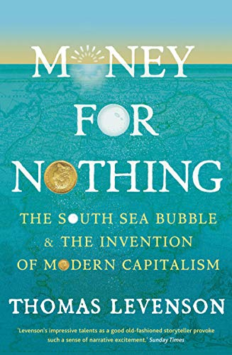 Money for Nothing: The South Sea Bubble and the Invention of Modern Capitalism (English Edition)