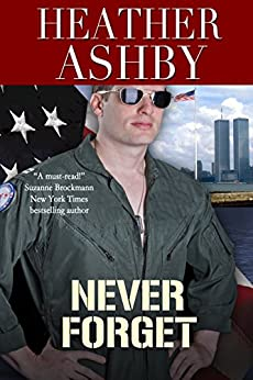 Never Forget (Love in the Fleet Book 3) by [Ashby, Heather]