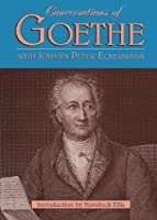 Conversations of Goethe with Johann Peter Eckermann by Johann Wolfgang Von Goethe Johann Peter Eckermann(1998-08-22)