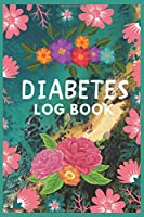 Diabetes Log Book: Diabetes Log Book for Kids Diabetes Log Book and Food Journal to Self Test Log Book Diabetes Kids You Can Also Use as  Glucose Log Book