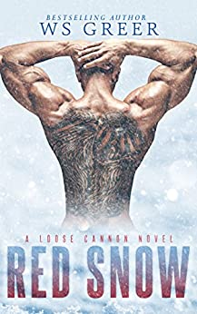 Red Snow (A Loose Cannon Novel) by [Greer, W.S.]