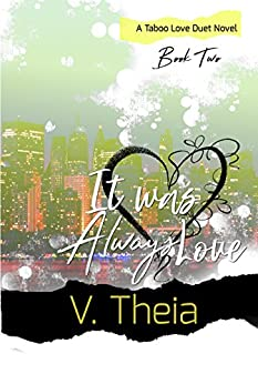 It Was Always Love (Taboo Love Book 2) by [Theia, V]