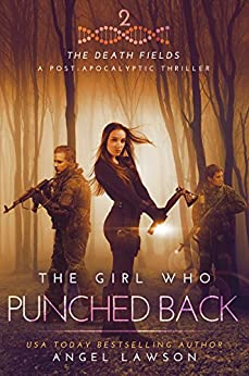 The Girl Who Punched Back: The Death Fields by [Lawson, Angel]