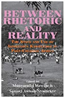 Between Rhetoric and Reality: The State and Use of Indigenous Knowledge in Post-colonial Africa