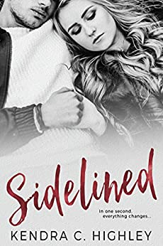 Sidelined by [Highley, Kendra C.]