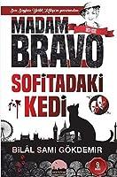 Madam Bravo; Sofitadaki Kedi