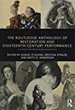 The Routledge Anthology of Restoration and Eighteenth-Century Performance