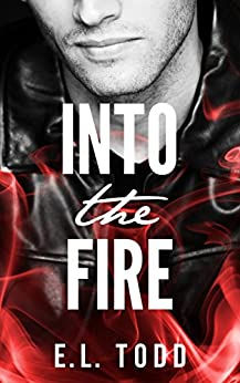 Into The Fire (Gorgeous Entourage Book 1) by [Todd, E. L.]