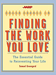 AARP® Crash Course in Finding the Work You Love: The Essential Guide to Reinventing Your Life (English Edition)