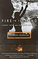 Fire in the Mind: Science, Faith, and the Search for Order by George Johnson(1996-09-17)