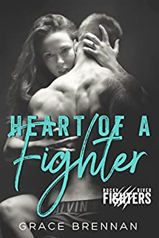 Heart of a Fighter: A Paranormal Shifter Romance (Rocky River Fighters Book 1) by [Brennan, Grace]