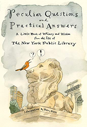 Peculiar Questions and Practical Answers: A Little Book of Whimsy and Wisdom from the Files of the New York Public Library (English Edition)