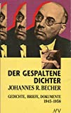 Der gespaltene Dichter. Gedichte, Briefe, Dokumente 1945-1958.
